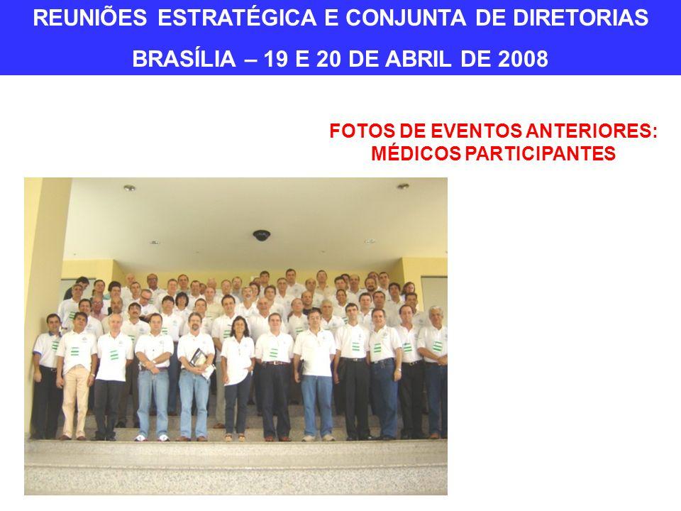 FOTOS DE EVENTOS ANTERIORES: MÉDICOS PARTICIPANTES REUNIÕES ESTRATÉGICA E CONJUNTA DE DIRETORIAS BRASÍLIA – 19 E 20 DE ABRIL DE 2008