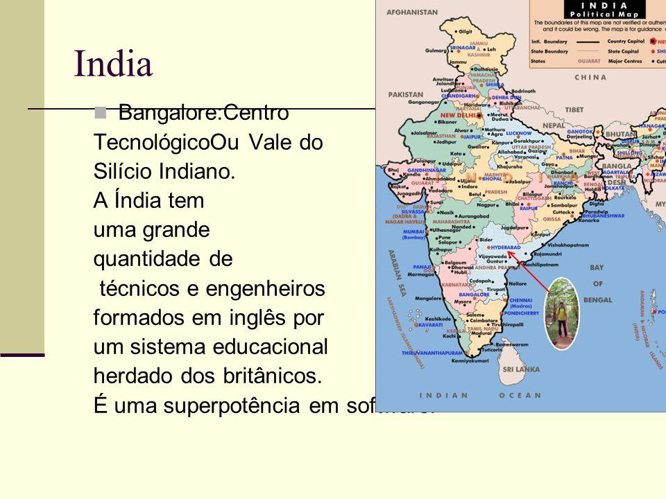 India Bangalore:Centro TecnológicoOu Vale do Silício Indiano. A Índia tem uma grande quantidade de técnicos e engenheiros formados em inglês por um si