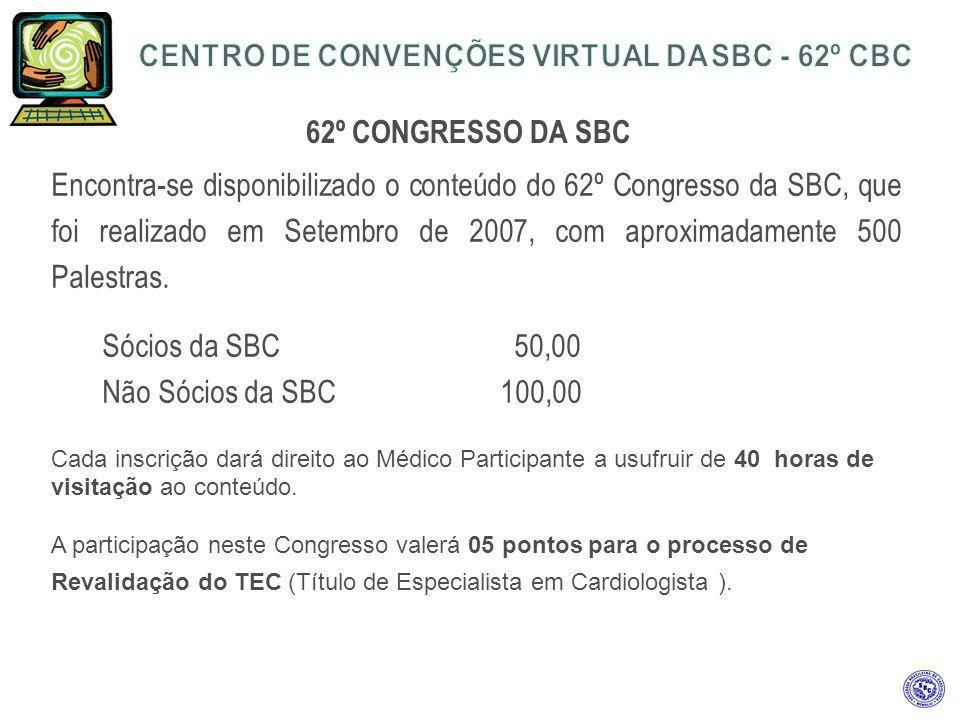 62º CONGRESSO DA SBC Encontra-se disponibilizado o conteúdo do 62º Congresso da SBC, que foi realizado em Setembro de 2007, com aproximadamente 500 Pa