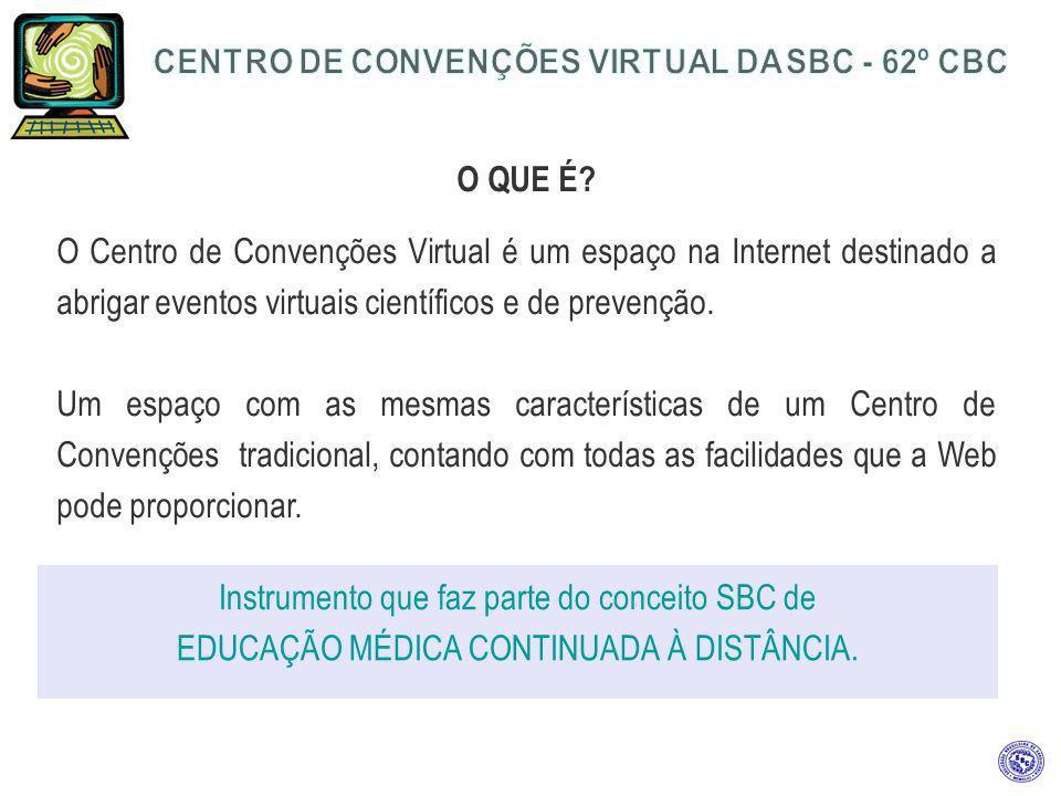 O QUE É? O Centro de Convenções Virtual é um espaço na Internet destinado a abrigar eventos virtuais científicos e de prevenção. Um espaço com as mesm