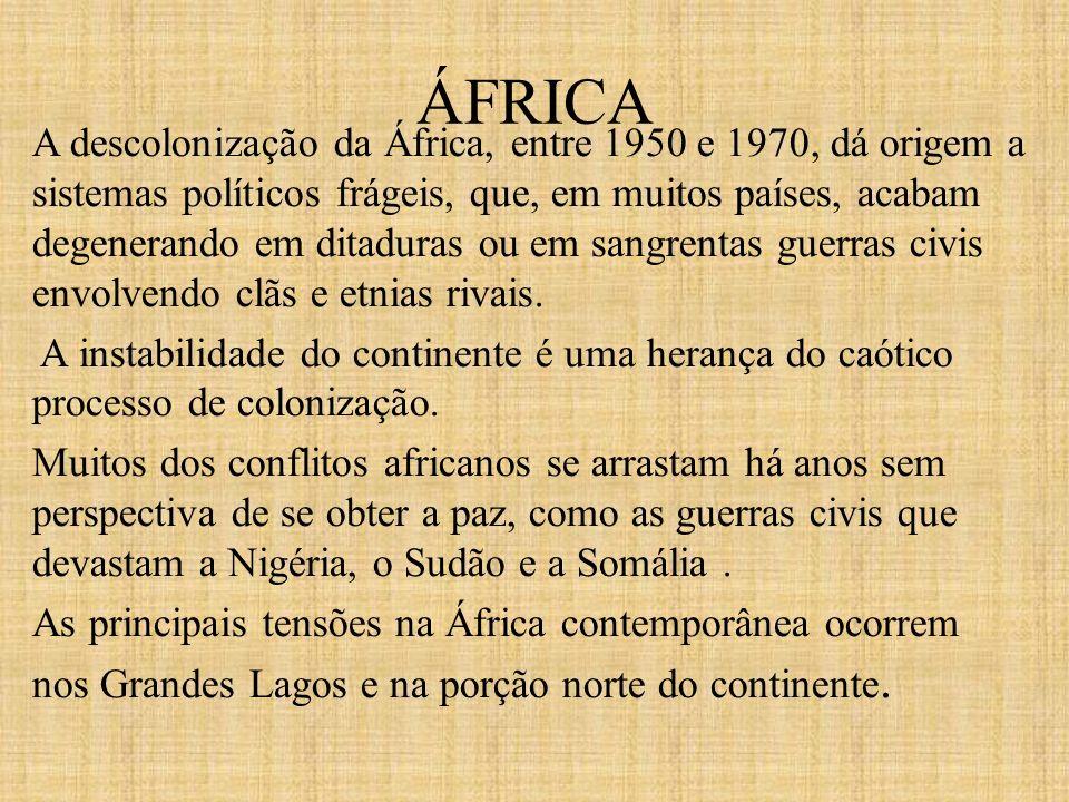 A descolonização da África, entre 1950 e 1970, dá origem a sistemas políticos frágeis, que, em muitos países, acabam degenerando em ditaduras ou em sa