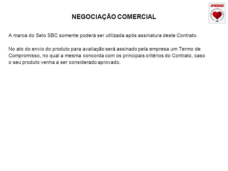 NEGOCIAÇÃO COMERCIAL A marca do Selo SBC somente poderá ser utilizada após assinatura deste Contrato. No ato do envio do produto para avaliação será a