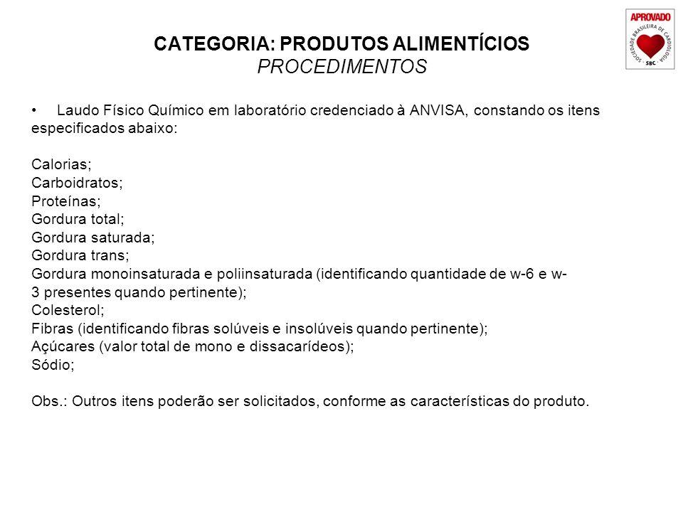 CATEGORIA: PRODUTOS ALIMENTÍCIOS PROCEDIMENTOS Laudo Físico Químico em laboratório credenciado à ANVISA, constando os itens especificados abaixo: Calo