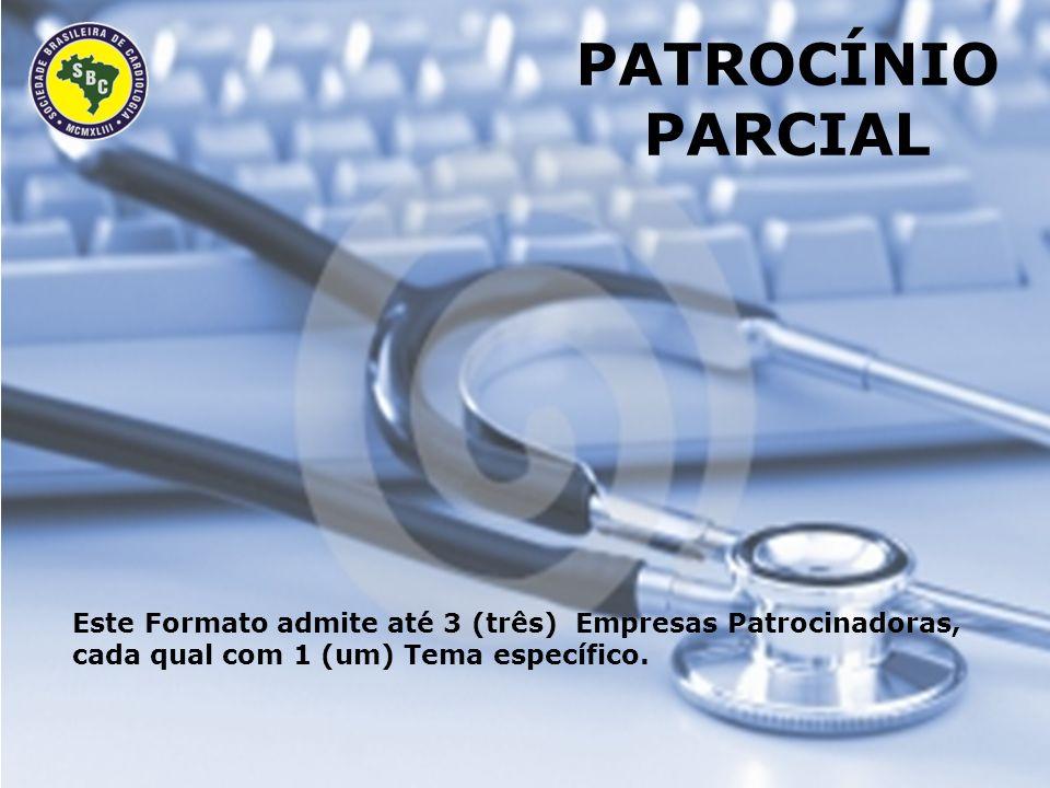 PATROCÍNIO PARCIAL Este Formato admite até 3 (três) Empresas Patrocinadoras, cada qual com 1 (um) Tema específico.