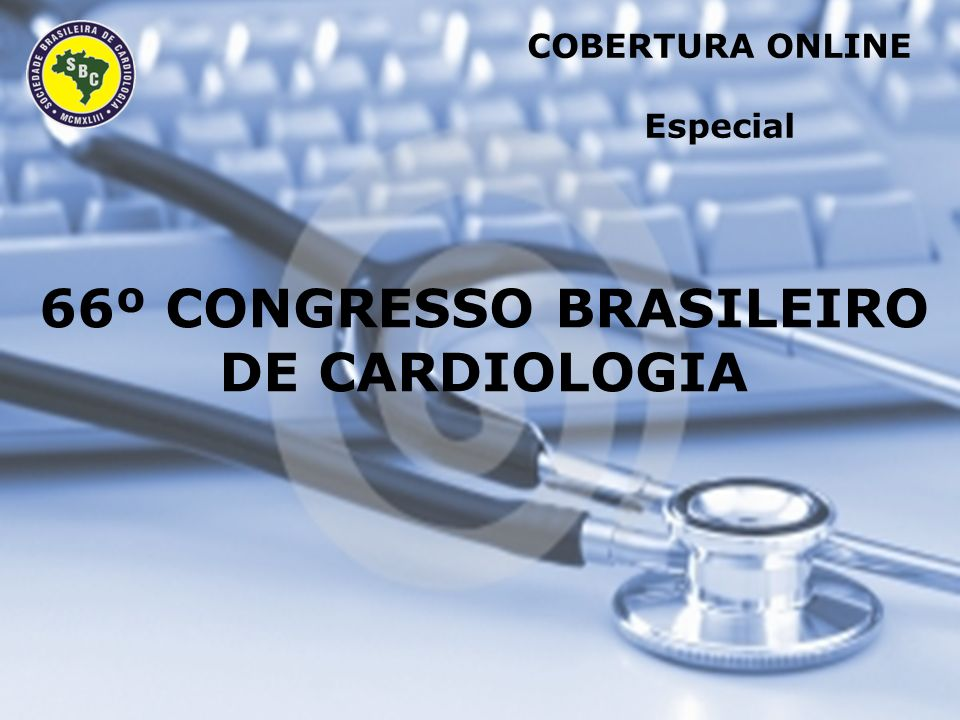COBERTURA ONLINE Especial 66º CONGRESSO BRASILEIRO DE CARDIOLOGIA