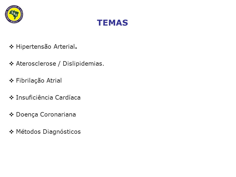 Hipertensão Arterial. Aterosclerose / Dislipidemias.
