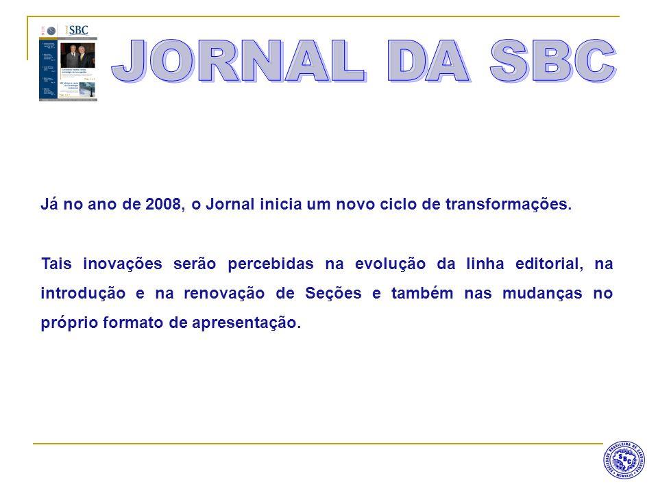 Já no ano de 2008, o Jornal inicia um novo ciclo de transformações. Tais inovações serão percebidas na evolução da linha editorial, na introdução e na