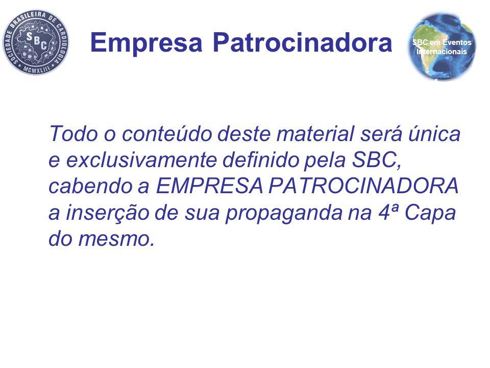 Todo o conteúdo deste material será única e exclusivamente definido pela SBC, cabendo a EMPRESA PATROCINADORA a inserção de sua propaganda na 4ª Capa
