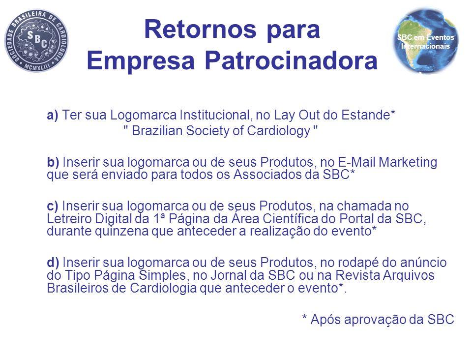 a) Ter sua Logomarca Institucional, no Lay Out do Estande*