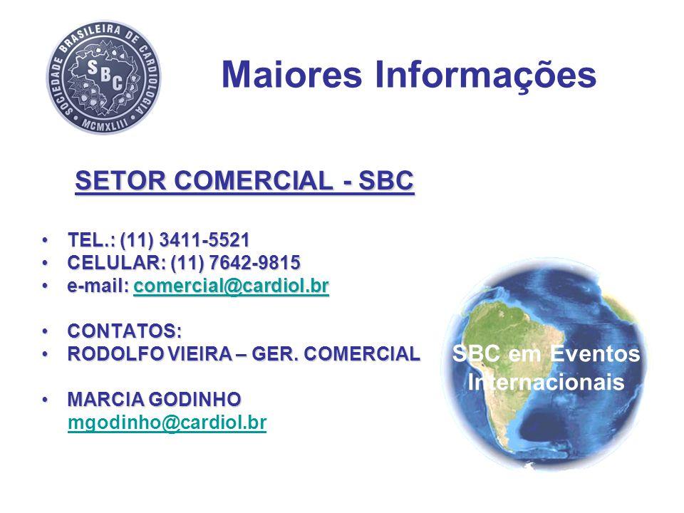 Maiores Informações SETOR COMERCIAL - SBC TEL.: (11) 3411-5521TEL.: (11) 3411-5521 CELULAR: (11) 7642-9815CELULAR: (11) 7642-9815 e-mail: comercial@ca