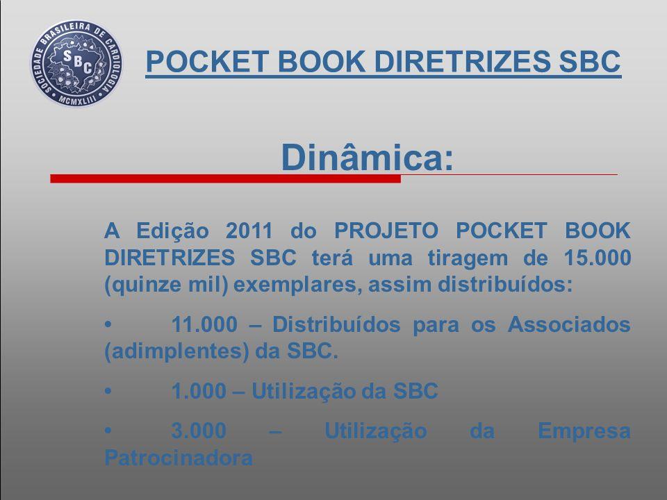 Dinâmica: A Edição 2011 será distribuída aos Associados (adimplentes) da SBC, dentro do Estande da Empresa Patrocinadora, durante o 66º Congresso Brasileiro de Cardiologia (66º CBC).