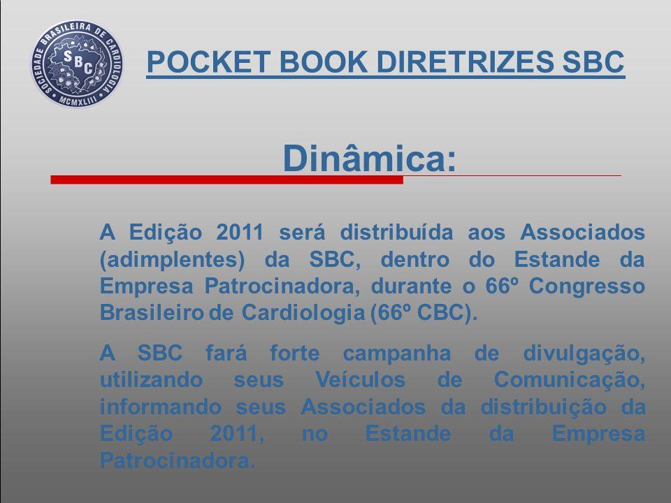 Dinâmica: A Empresa Patrocinadora poderá realizar a entrega de exemplares da Edição 2011 do PROJETO POCKET BOOK DIRETRIZES SBC, para outros Congressistas do seu interesse, utilizando sua cota de exemplares.
