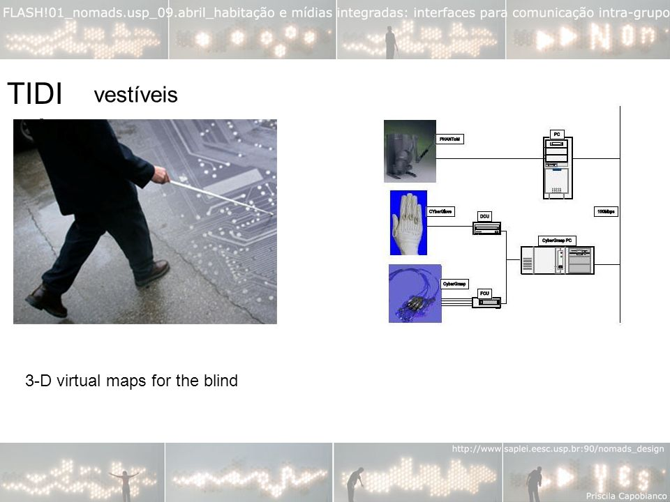 vestíveis TIDI A Scientific American is reporting that a team of researchers at the Aristotle University of Thessaloníki in Greece have created a system that can convert video into tactile, three dimensional maps designed to help blind people navigate.