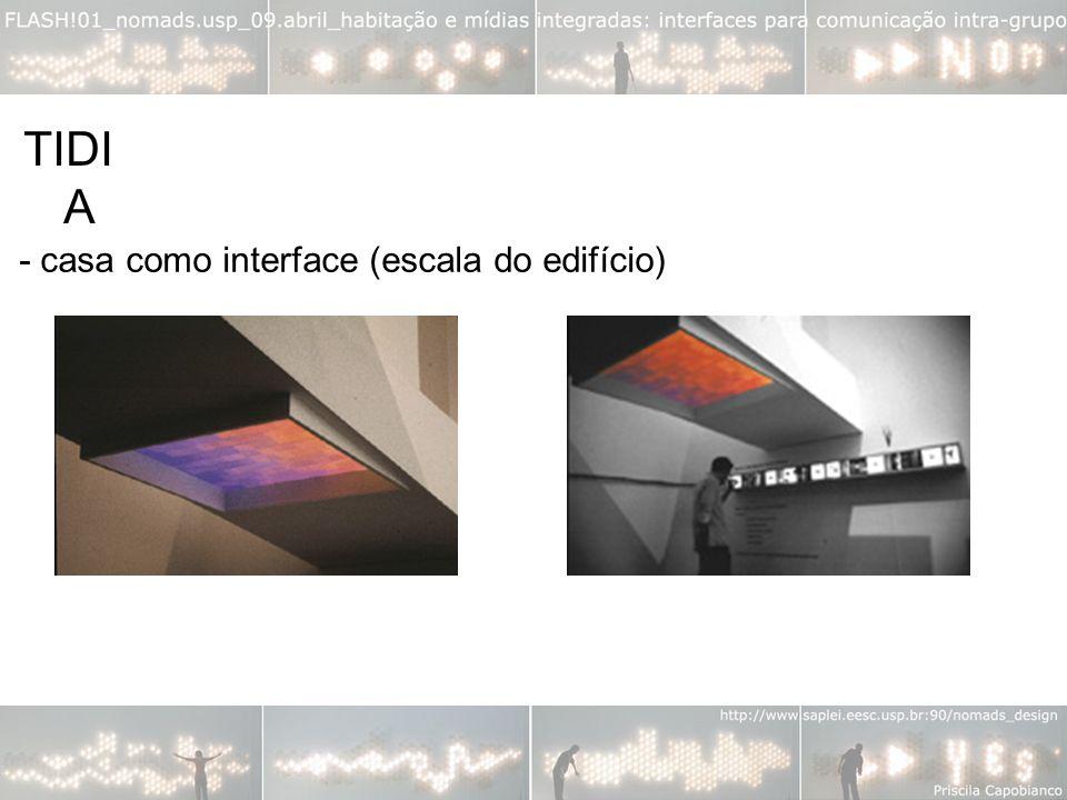 - casa como interface (escala do edifício) TIDI A