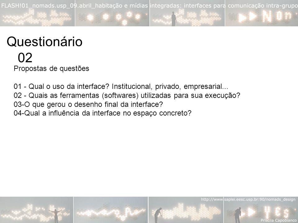 Questionário 02 Propostas de questões 01 - Qual o uso da interface.