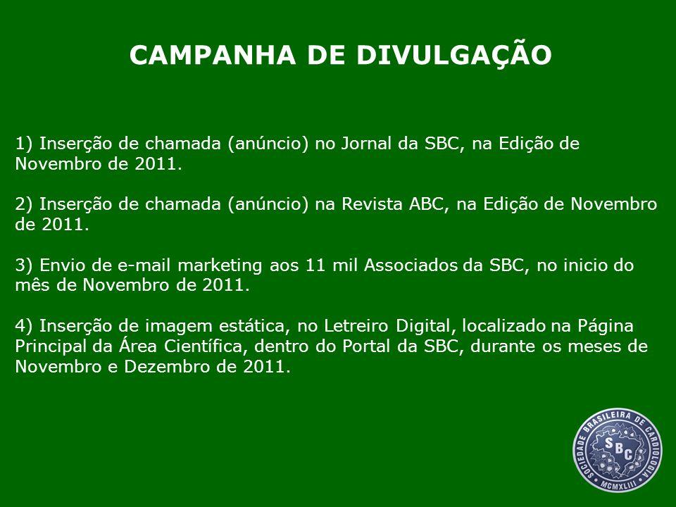 1) Inserção de chamada (anúncio) no Jornal da SBC, na Edição de Novembro de 2011. 2) Inserção de chamada (anúncio) na Revista ABC, na Edição de Novemb