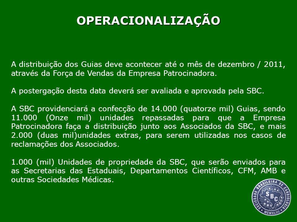 OPERACIONALIZAÇÃO A distribuição dos Guias deve acontecer até o mês de dezembro / 2011, através da Força de Vendas da Empresa Patrocinadora. A posterg