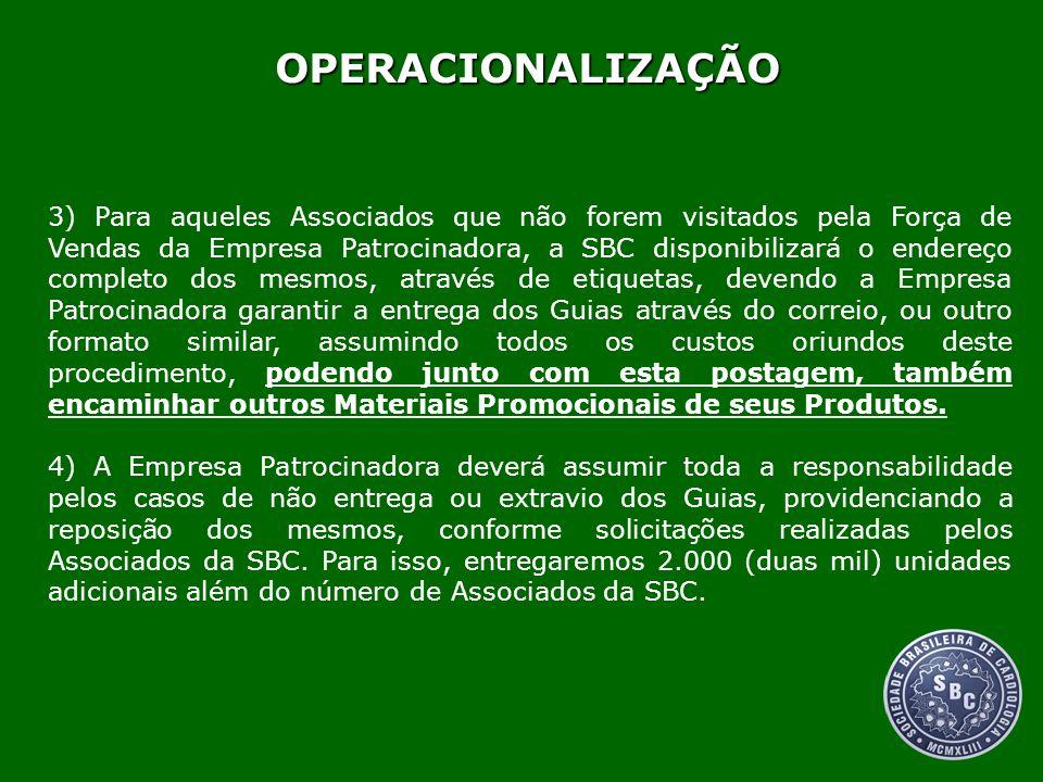 OPERACIONALIZAÇÃO 3) Para aqueles Associados que não forem visitados pela Força de Vendas da Empresa Patrocinadora, a SBC disponibilizará o endereço c
