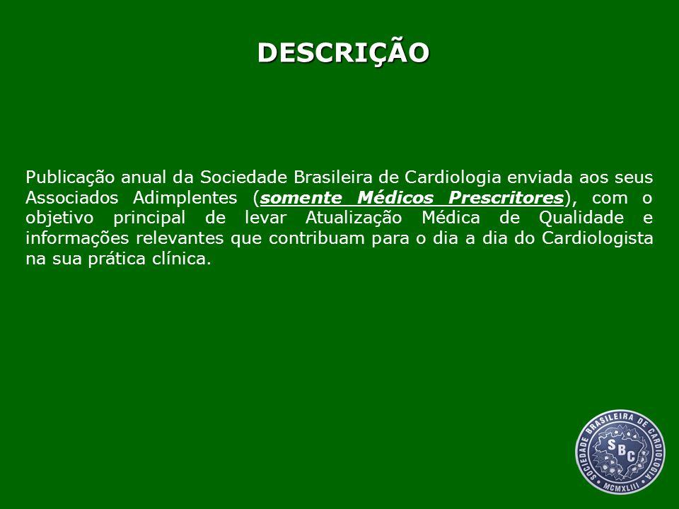 DESCRIÇÃO Publicação anual da Sociedade Brasileira de Cardiologia enviada aos seus Associados Adimplentes (somente Médicos Prescritores), com o objeti