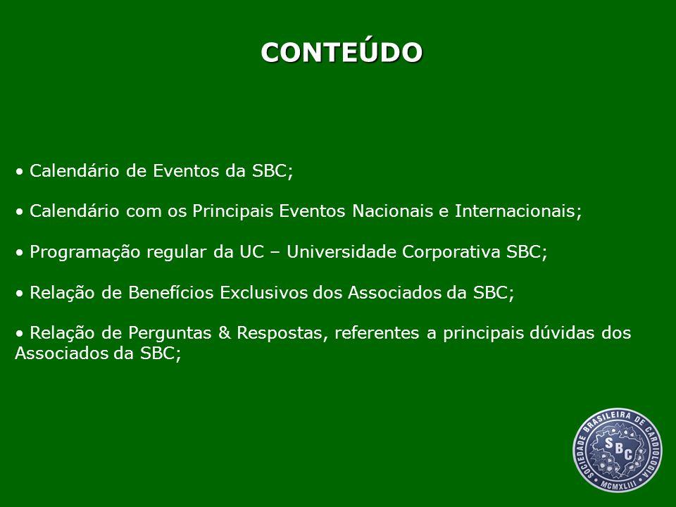 CONTEÚDO Calendário de Eventos da SBC; Calendário com os Principais Eventos Nacionais e Internacionais; Programação regular da UC – Universidade Corpo