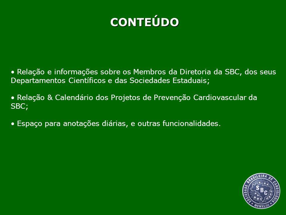 CONTEÚDO Relação e informações sobre os Membros da Diretoria da SBC, dos seus Departamentos Científicos e das Sociedades Estaduais; Relação & Calendár