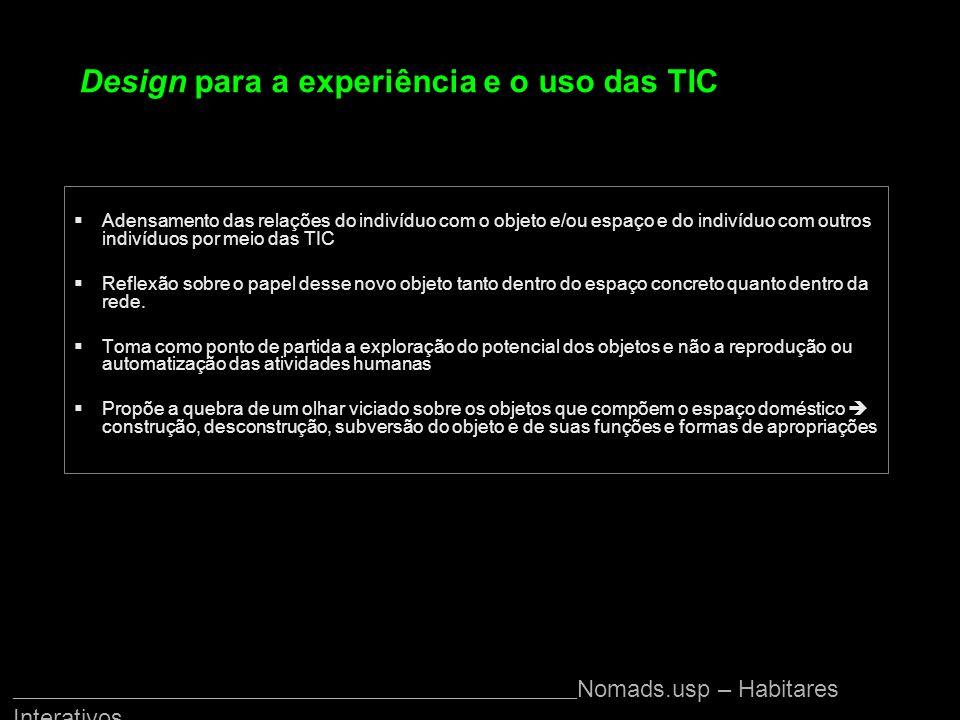 Design para a experiência e o uso das TIC Adensamento das relações do indivíduo com o objeto e/ou espaço e do indivíduo com outros indivíduos por meio