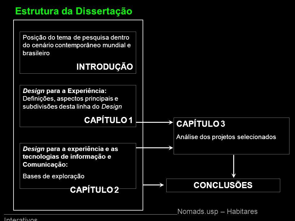 Estrutura da Dissertação Design para a Experiência: Definições, aspectos principais e subdivisões desta linha do Design CAPÍTULO 1 Posição do tema de