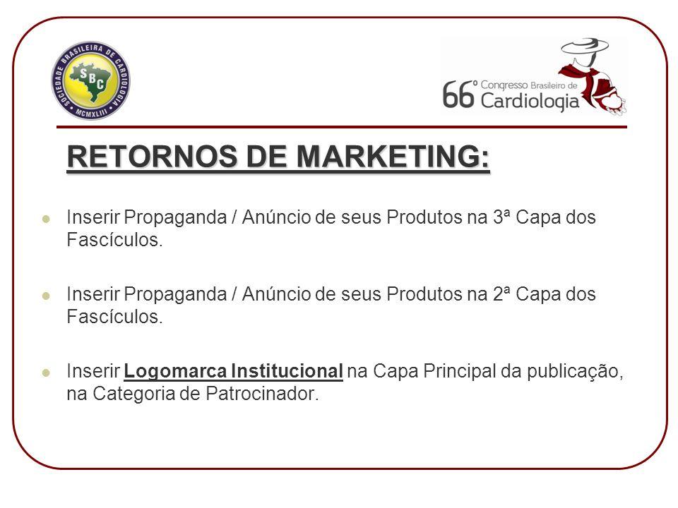 RETORNOS DE MARKETING: Inserir Propaganda / Anúncio de seus Produtos na 3ª Capa dos Fascículos.