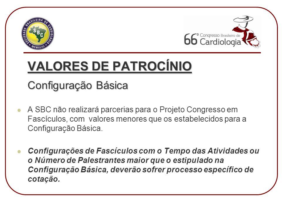 VALORES DE PATROCÍNIO Configuração Básica A SBC não realizará parcerias para o Projeto Congresso em Fascículos, com valores menores que os estabelecid