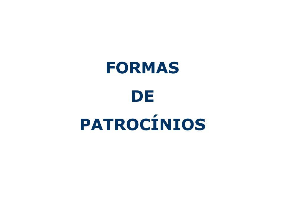 PATROCINADOR EXCLUSIVO R$ 25.000,00 (Vinte e cinco mil reais) COTA DE PATROCÍNIO R$ 15.000,00 (Quinze mil reais)