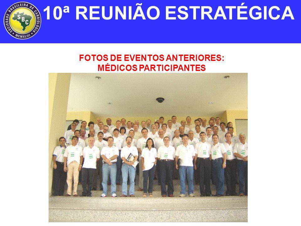 FOTOS DE EVENTOS ANTERIORES: MÉDICOS PARTICIPANTES 10ª REUNIÃO ESTRATÉGICA