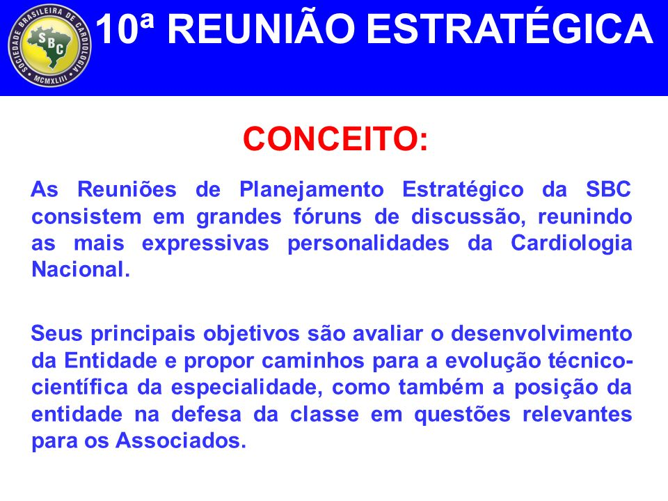 FOTOS DE EVENTOS ANTERIORES: 2010 10ª REUNIÃO ESTRATÉGICA