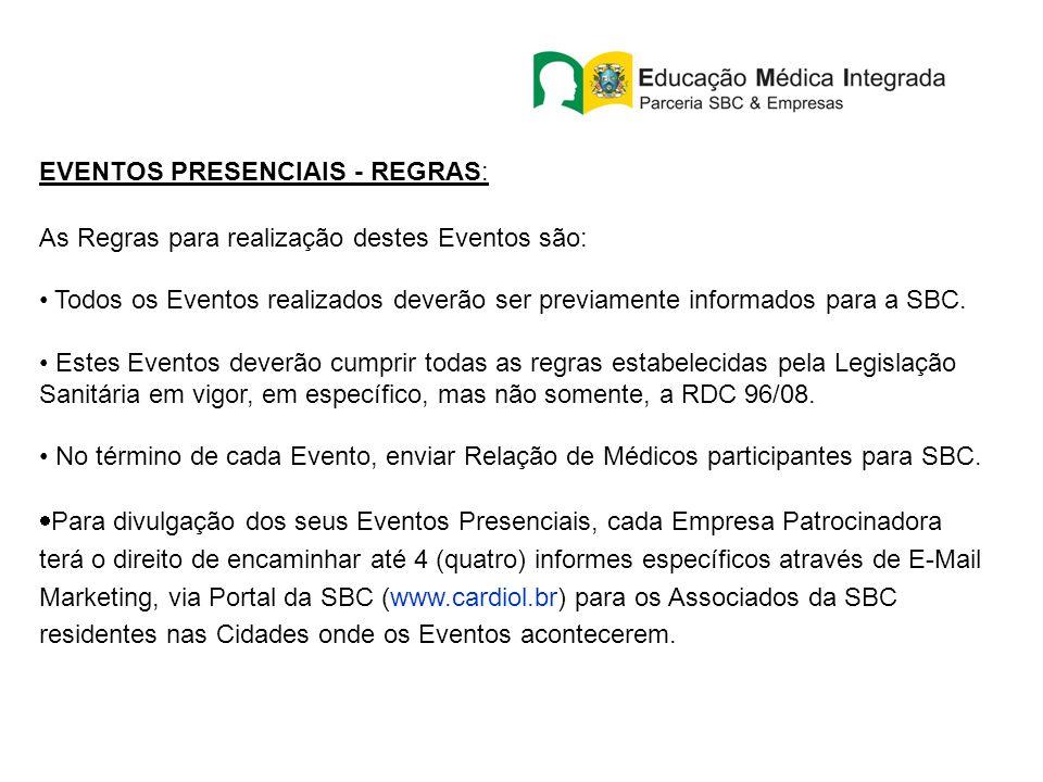 EVENTOS PRESENCIAIS - REGRAS: As Regras para realização destes Eventos são: Todos os Eventos realizados deverão ser previamente informados para a SBC.