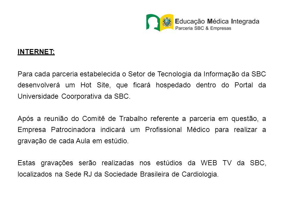 INTERNET: Para cada parceria estabelecida o Setor de Tecnologia da Informação da SBC desenvolverá um Hot Site, que ficará hospedado dentro do Portal d