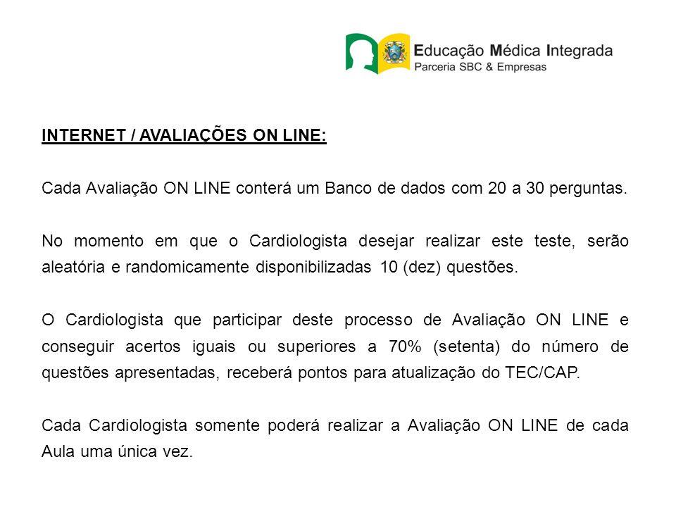 INTERNET / AVALIAÇÕES ON LINE: Cada Avaliação ON LINE conterá um Banco de dados com 20 a 30 perguntas. No momento em que o Cardiologista desejar reali
