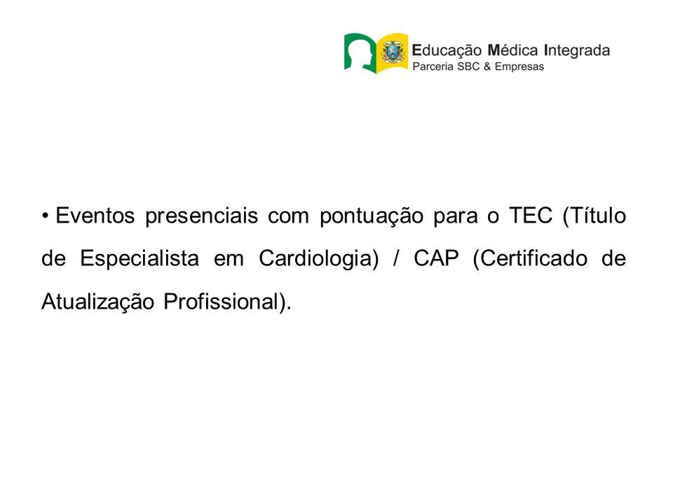 Eventos presenciais com pontuação para o TEC (Título de Especialista em Cardiologia) / CAP (Certificado de Atualização Profissional).