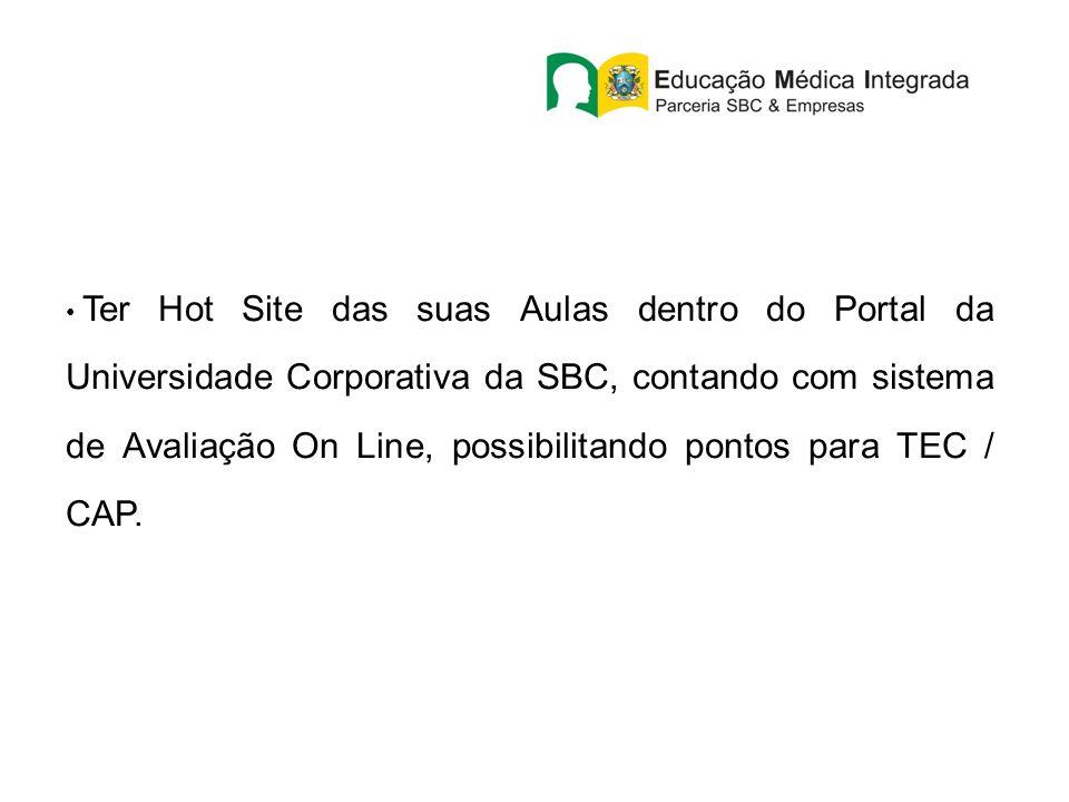 Ter Hot Site das suas Aulas dentro do Portal da Universidade Corporativa da SBC, contando com sistema de Avaliação On Line, possibilitando pontos para