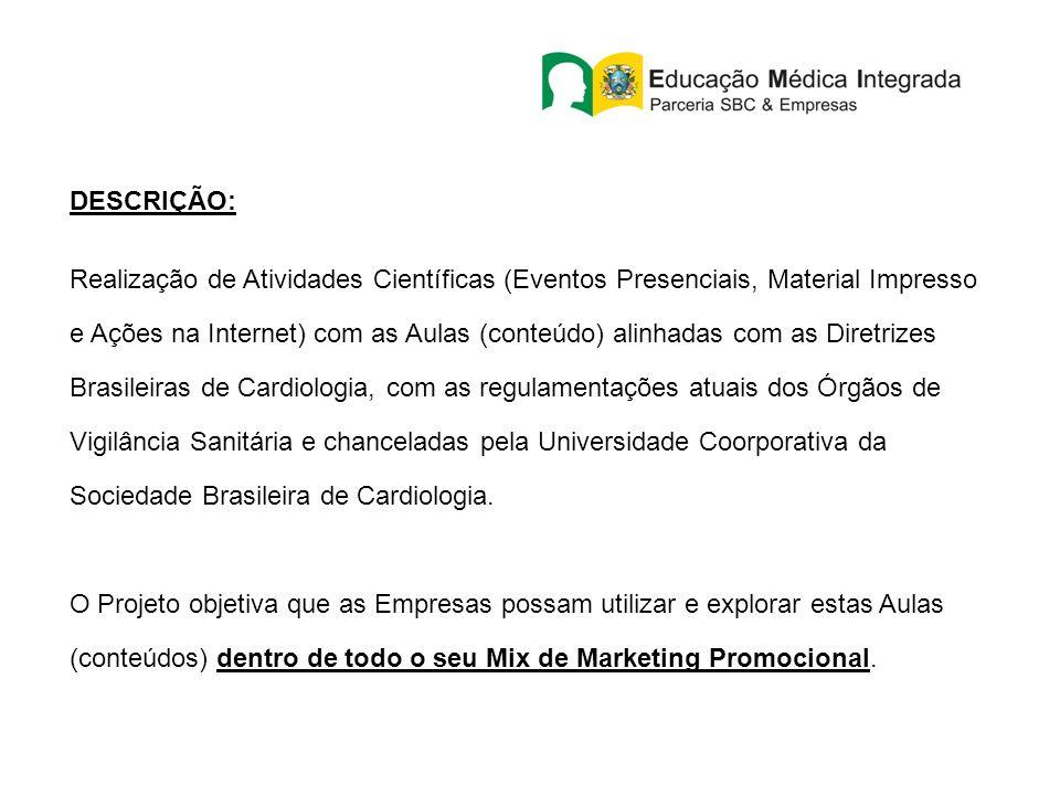 DESCRIÇÃO: Realização de Atividades Científicas (Eventos Presenciais, Material Impresso e Ações na Internet) com as Aulas (conteúdo) alinhadas com as Diretrizes Brasileiras de Cardiologia, com as regulamentações atuais dos Órgãos de Vigilância Sanitária e chanceladas pela Universidade Coorporativa da Sociedade Brasileira de Cardiologia.