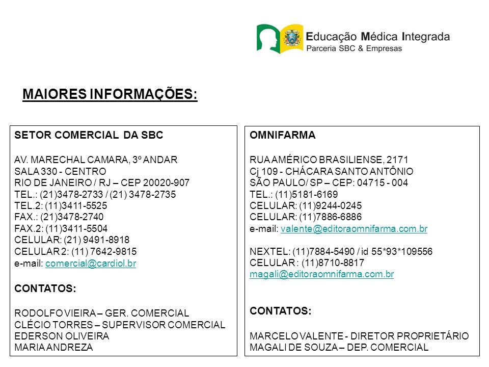SETOR COMERCIAL DA SBC AV. MARECHAL CAMARA, 3º ANDAR SALA 330 - CENTRO RIO DE JANEIRO / RJ – CEP 20020-907 TEL.: (21)3478-2733 / (21) 3478-2735 TEL.2: