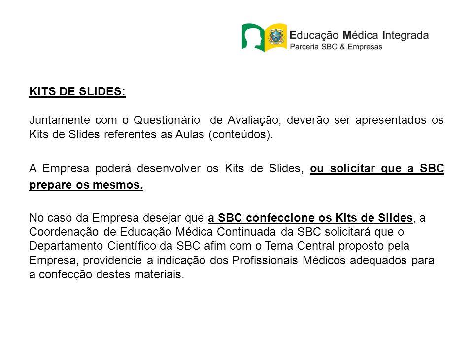 KITS DE SLIDES: Juntamente com o Questionário de Avaliação, deverão ser apresentados os Kits de Slides referentes as Aulas (conteúdos). A Empresa pode