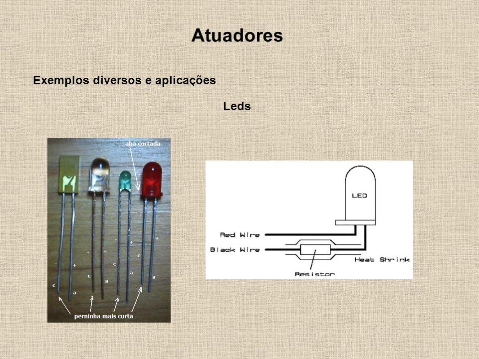 Atuadores Exemplos diversos e aplicações Leds