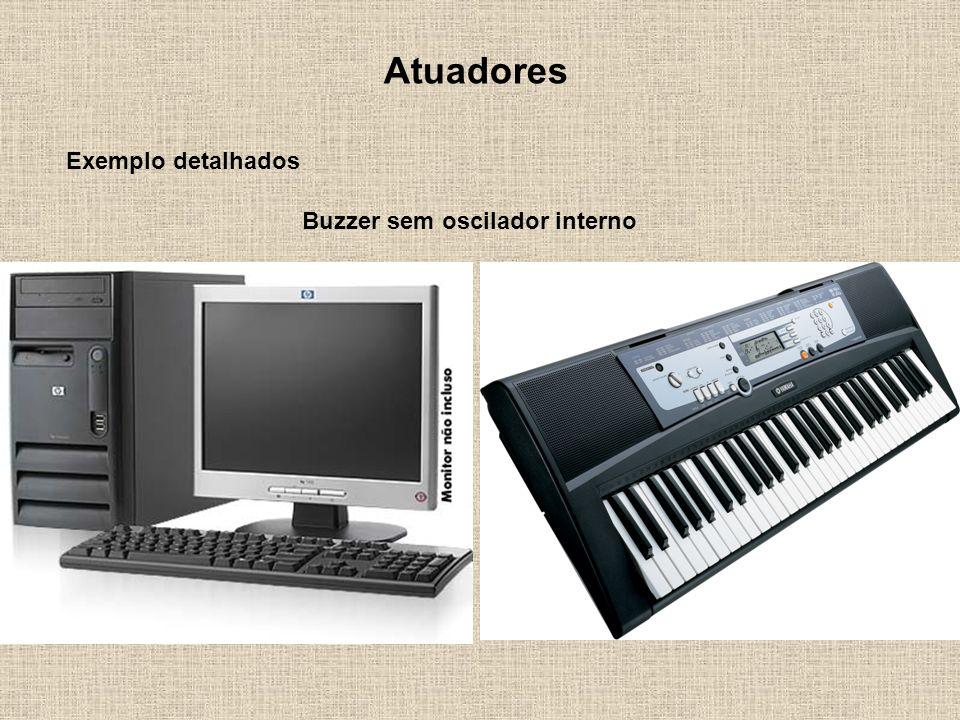 Atuadores Exemplo detalhados Buzzer sem oscilador interno
