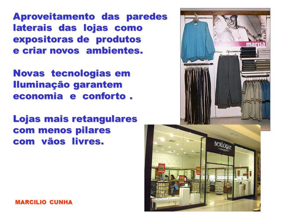 Aproveitamento das paredes laterais das lojas como expositoras de produtos e criar novos ambientes. Novas tecnologias em Iluminação garantem economia