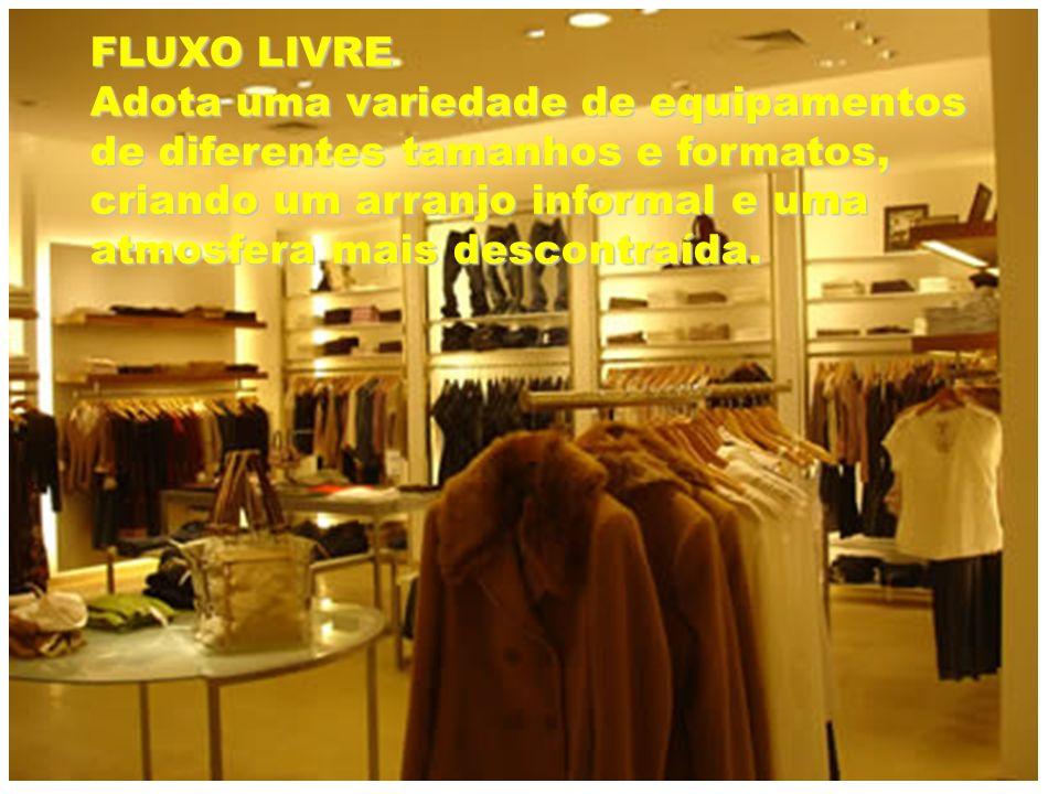 FLUXO LIVRE Adota uma variedade de equipamentos de diferentes tamanhos e formatos, criando um arranjo informal e uma atmosfera mais descontraída.