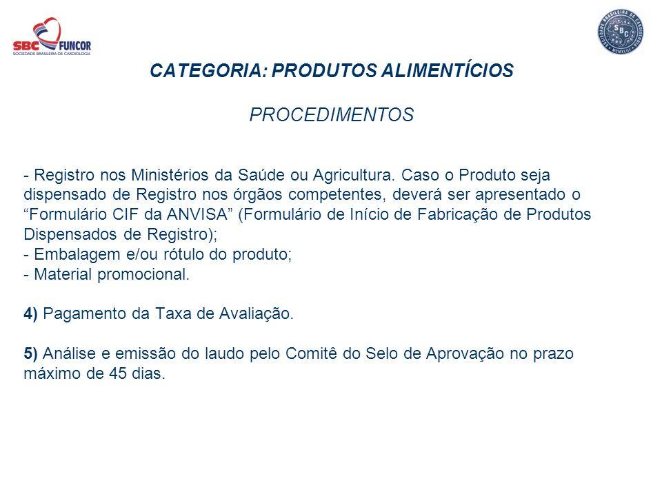 CATEGORIA: PRODUTOS ALIMENTÍCIOS PROCEDIMENTOS - Registro nos Ministérios da Saúde ou Agricultura. Caso o Produto seja dispensado de Registro nos órgã
