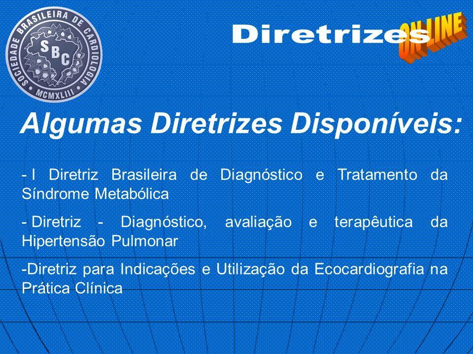 - I Diretriz Brasileira de Diagnóstico e Tratamento da Síndrome Metabólica - Diretriz - Diagnóstico, avaliação e terapêutica da Hipertensão Pulmonar -