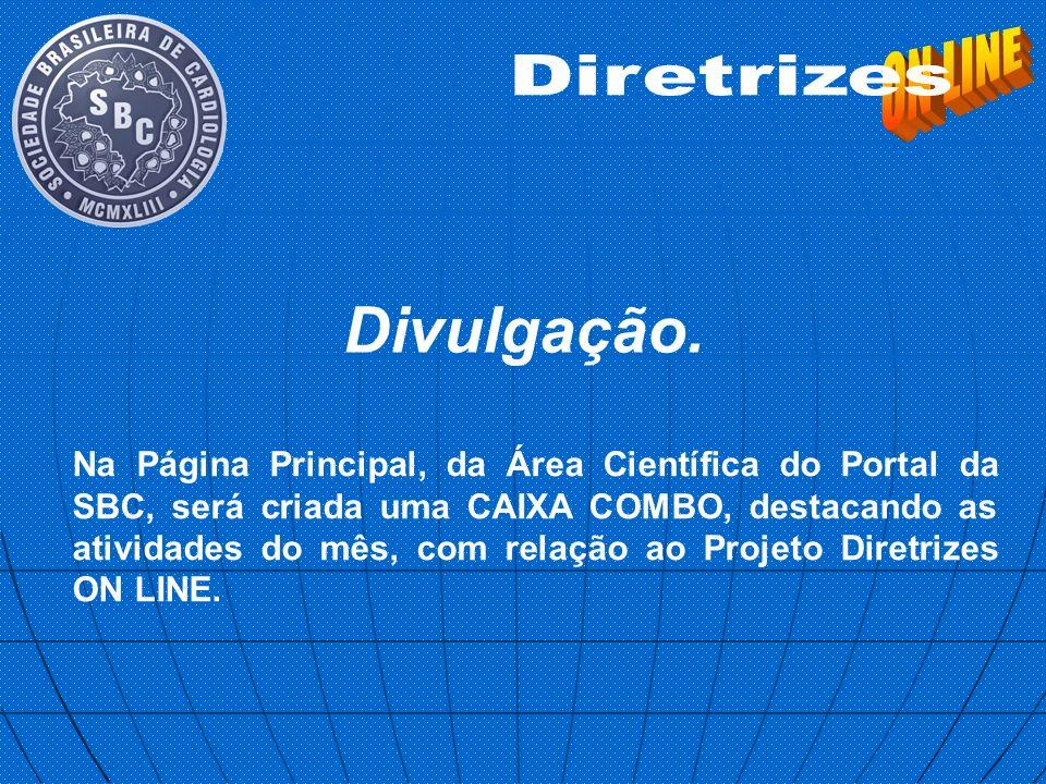 Na Página Principal, da Área Científica do Portal da SBC, será criada uma CAIXA COMBO, destacando as atividades do mês, com relação ao Projeto Diretri