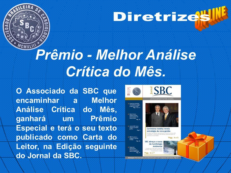 O Associado da SBC que encaminhar a Melhor Análise Crítica do Mês, ganhará um Prêmio Especial e terá o seu texto publicado como Carta do Leitor, na Ed
