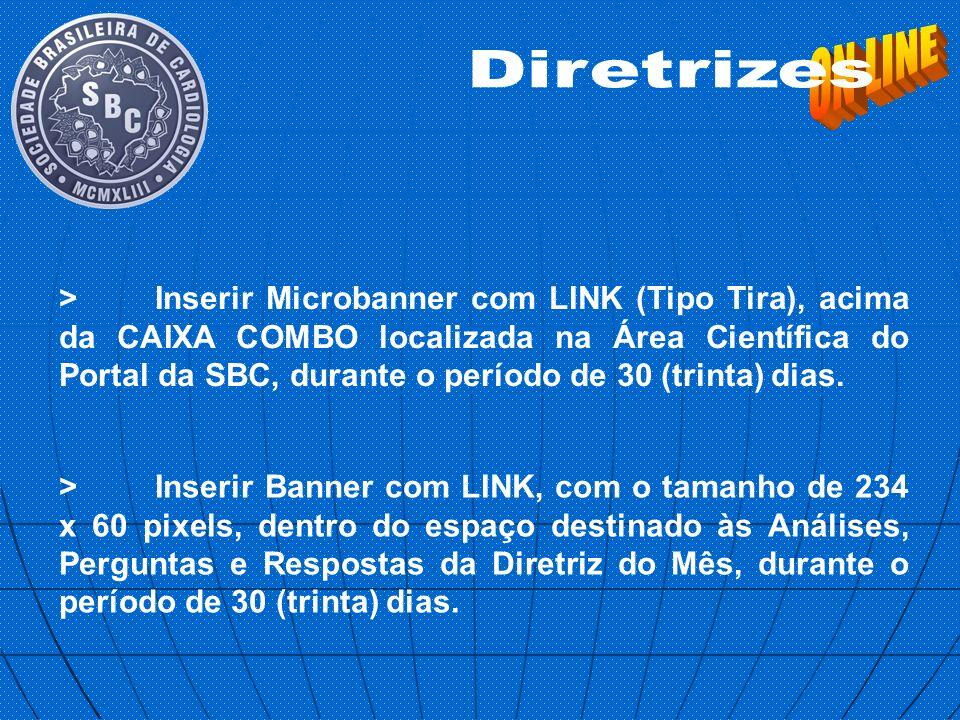 > Inserir Banner com LINK, com o tamanho de 234 x 60 pixels, dentro do espaço destinado às Análises, Perguntas e Respostas da Diretriz do Mês, durante