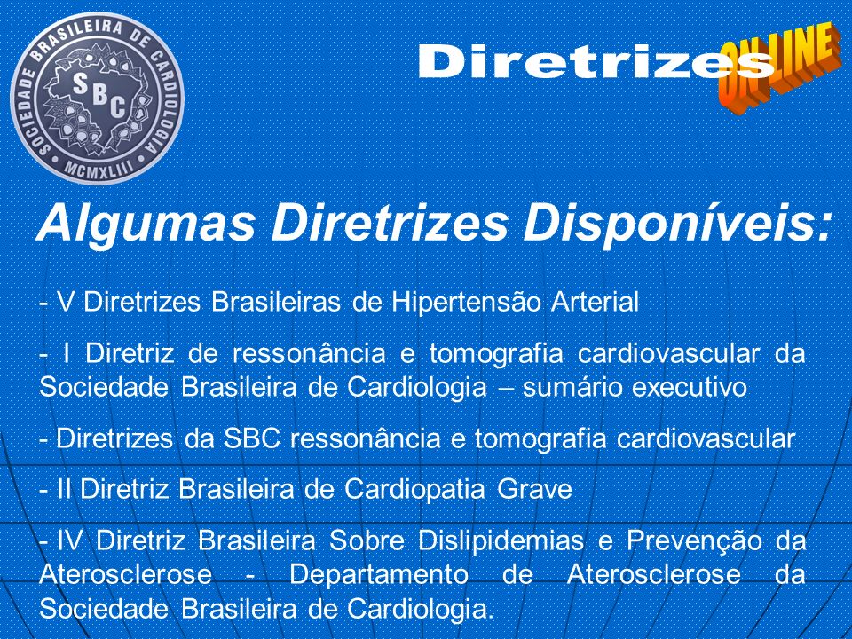 - V Diretrizes Brasileiras de Hipertensão Arterial - I Diretriz de ressonância e tomografia cardiovascular da Sociedade Brasileira de Cardiologia – su